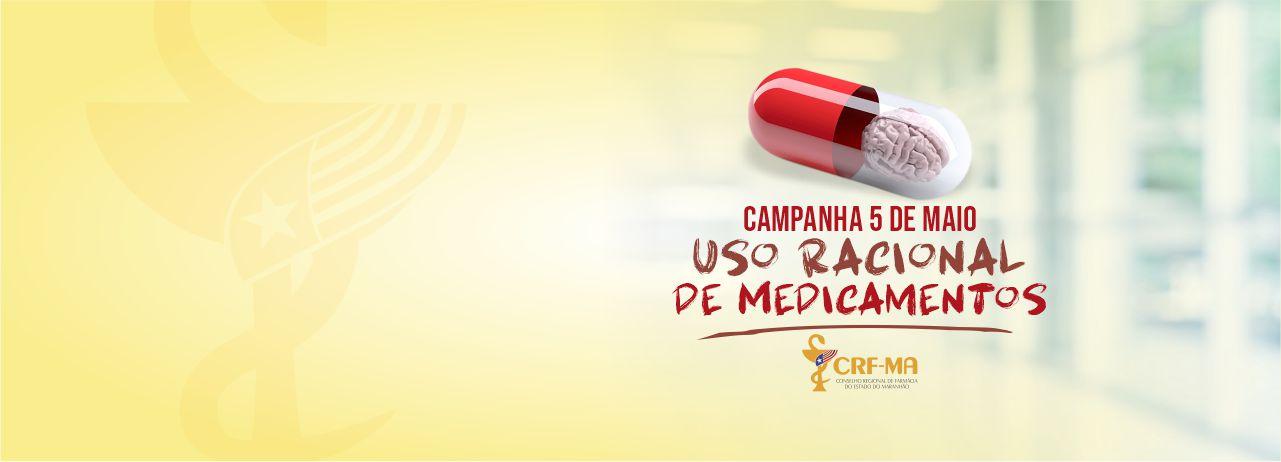 Campanha 5 de Maio – USO RACIONAL DE MEDICAMENTOS