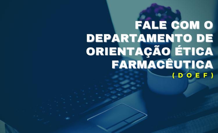 DEPARTAMENTO DE ORIENTAÇÃO ÉTICA FARMACÊUTICA