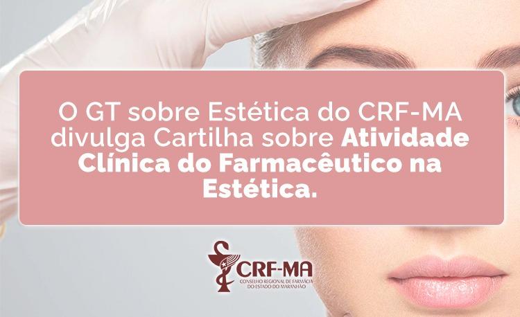 Grupo de Trabalho sobre Estética do CRF-MA (sede) divulga cartilha sobre a Atividade Clínica do Farmacêutico na Estética